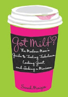 "AVAILABLE NOW! ""Got Milf? THE MODERN MOM&#39;S GUIDE TO ROCKING A MINIVAN"
