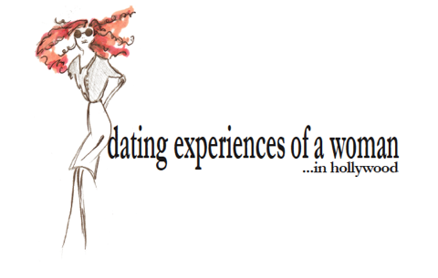 Dating Experiences of a Woman in Hollywood