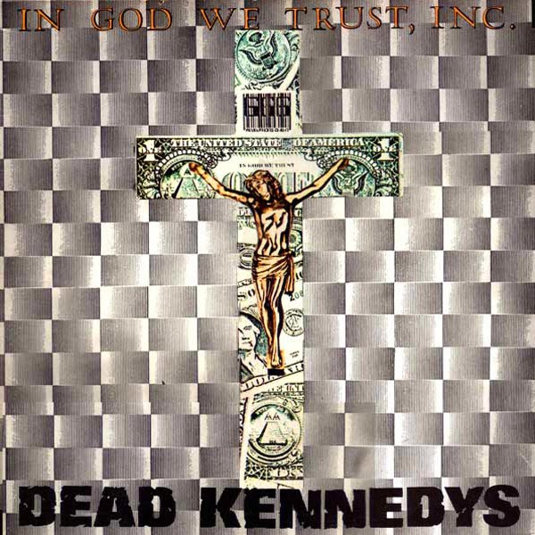 Neste Momento... - Página 4 Dead%20Kennedys%20-%20In%20God%20We%20Trust,%20Inc.%20(1981)