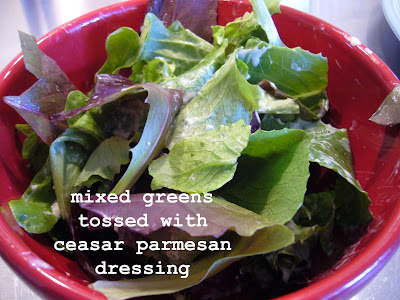 mixed greens tossed with ceasar Parmesan dressing