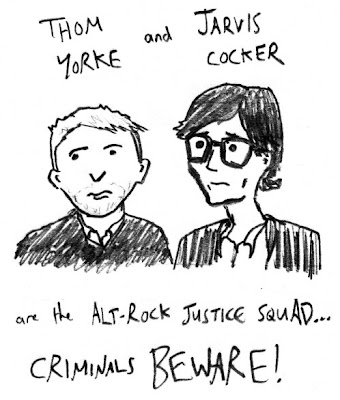 Thom Yorke and Jarvis Cocker are the Alt-rock Justice Squad... criminals beware!
