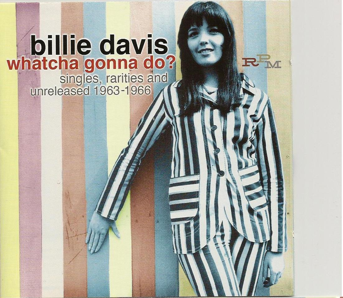 music archive billie davis watcha gonna do singles rarities billie davis watcha gonna do singles rarities and unreleased 1963 66