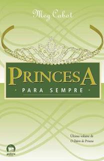 O Diário da Princesa: Princesa Para Sempre