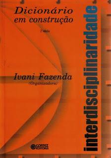 Interdisciplinaridade: Dicionário em Construção - Ivani Fazenda