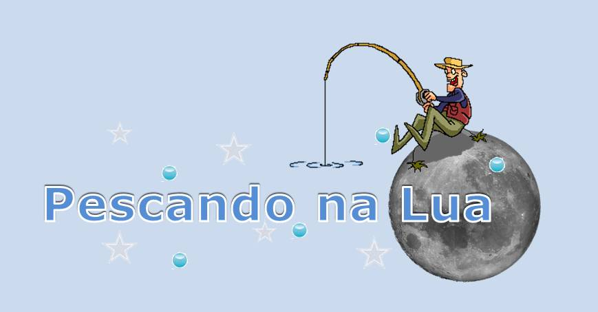 Pescando na Lua