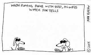 This is a comic-like cartoon of two stick figure dogs, both wearing black out sunglasses and holding playing cards, one's tail is wagging. The caption reads When playing poker with dogs, always watch for tells