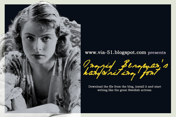 Click the banner to download Ingrid Bergman's handwriting font!