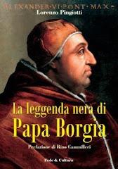 Lorenzo Pingiotti - La leggenda nera di Papa Borgia (Fede & Cultura, 2008)