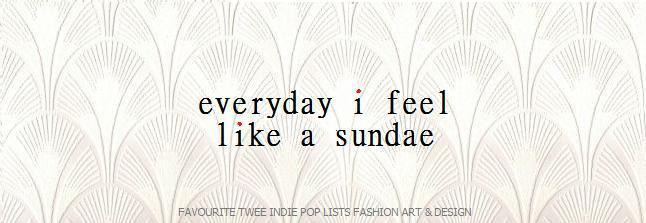 Every Day I Feel Like A Sundae