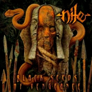 Nile - Black Seeds Of Vengeance
