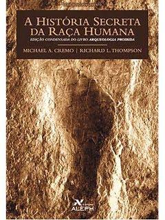 Capa+do+livro A História Secreta da Raça Humana, ou simplesmente Arqueologia proibida ?