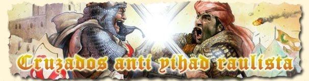 Cruzados anti Yihad raulista