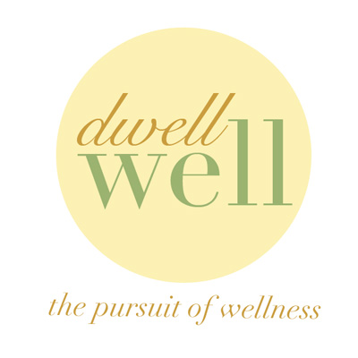 Dwell Well, The Pursuit of Wellness