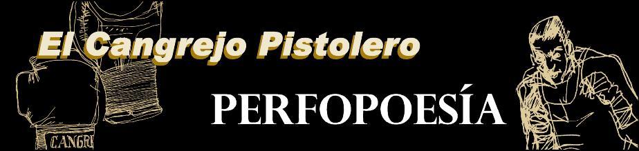 El Cangrejo Pistolero. PERFOPOESÍA