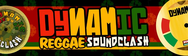 DYNAMIC REGGAE SOUNDCLASH