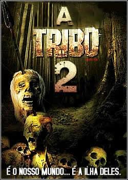 Download A Tribo II (Dual Áudio – DvdRip) Quando um grupo de jovens desembarca acidentalmente em uma ilha desconhecida,