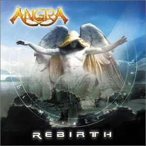 Angra:Rebrith (2001) 01. In Excelsis (Instrumental) 02. Nova Era 03. Millennium Sun 04. Acid Rain 05. Heroes of Sand 06. Unholy Wars 07. Rebirth 08. Judgement Day 09. Running Alone 10. Visions Prelude
