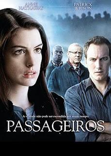 Passageiros Após um trágico acidente aéreo, a psiquiatra Claire (Anne Hathaway) é designada a tratar dos sobreviventes.