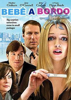 Bebê a Bordo O filme conta a história de um casal muito bem casado, protagonizado por Heather Graham (O Guru do Sexo) e Jerry O'Connell (Canguru Jack),