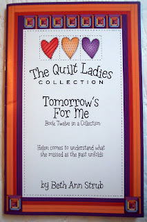 Book Twelve of The Quilt Ladies Book Collection, Tomorrow's for Me