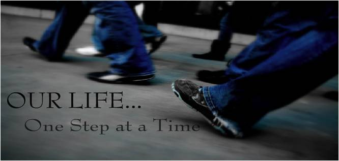 Our Life..One Step at a Time