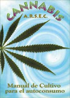 Cannabis - Manual de cultivo para el autoconsumo - A.R.S.E.C. [89.9 MB | PDF | Español]