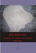 EKPHRASIS - O poeta no atelier do artista