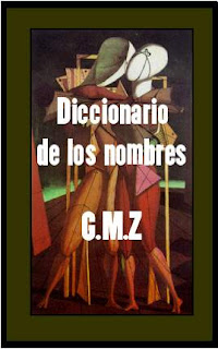 Diccionario de los Nombres - G.M.Z. [5 MB | PDF | Español]