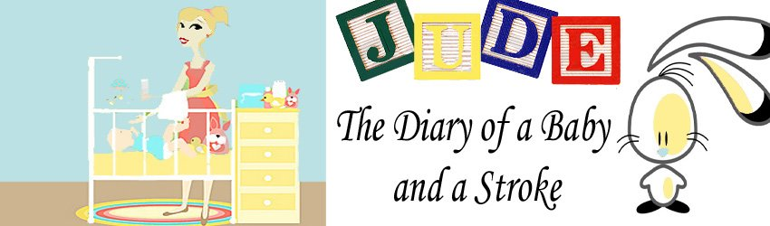 Jude; The diary of a baby and a stroke