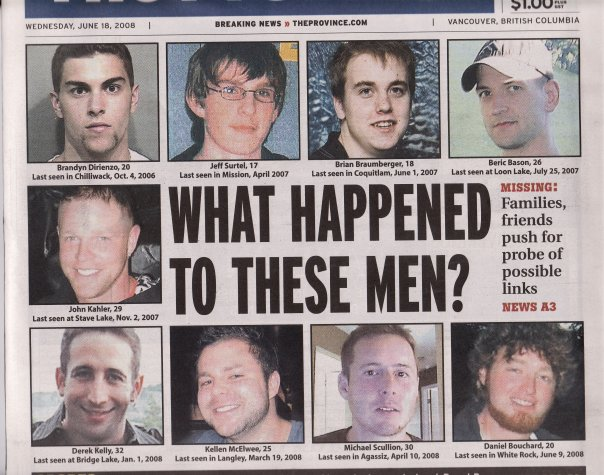 Now That The Pickton Trial Is Behind Us The Cases Of The Missing Young Men May Begin To Garner More Media Attention And Hopefully A Renewed Focus And