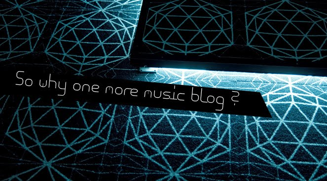 So Why One More Music Blog?