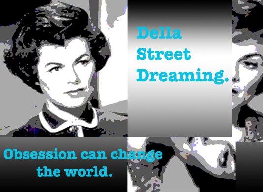 Della Street Dreaming