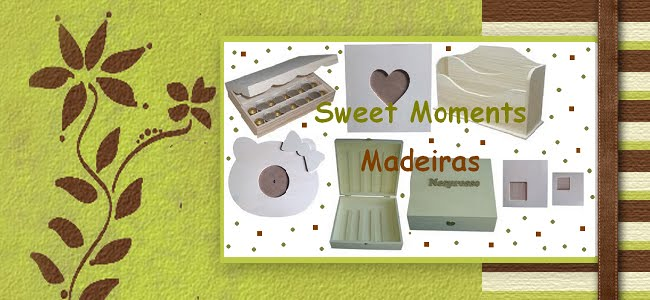 Sweet Moments - Madeiras