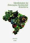 Identidades da Educação Ambiental Brasileira