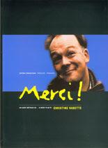 Merci ! . Dirección: Christine Rabette. Año 2003