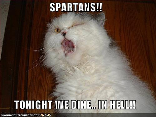 SPARTANS TONIGHT WE DINE IN HELL
