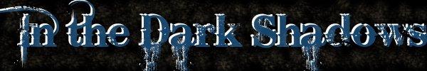 In the Dark Shadows