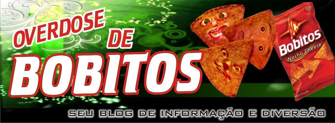 Overdose de Bobitos: seu blog de informação e diversão