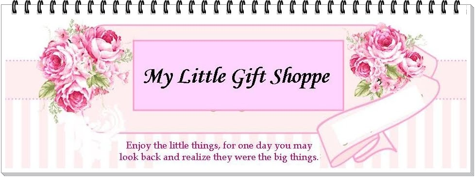 My 1st blog ...My Little Gift Shoppe.