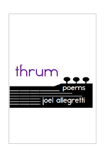THRUM: Poems by Joel Allegretti (PWP, 2010