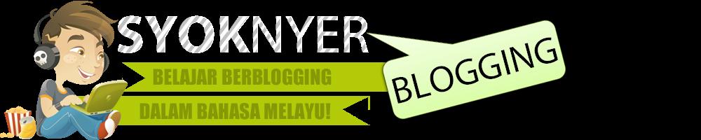 SyoknyerBlogging | Belajar Blogging Dalam Bahasa Melayu
