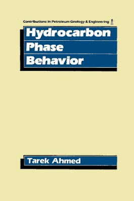 Hydrocarbon Phase Behavior by Tarek Ahmed