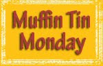 Muffin Tin Monday Blog