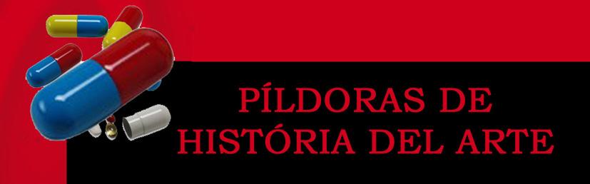 PÍLDORAS DE HISTÓRIA DEL ARTE