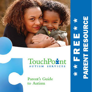 TouchPoint's Parent's Guide to Autism