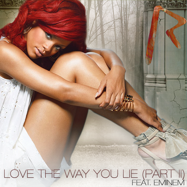 Rihanna Ft Eminem - Love The Way You Lie (Part 2) (original)