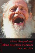 maria bengtsdotter: bland östgötska shamaner och tantriker