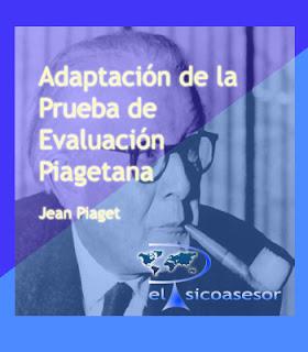 Adaptación de la Prueba de Evaluación Piagetana de Jean Piaget