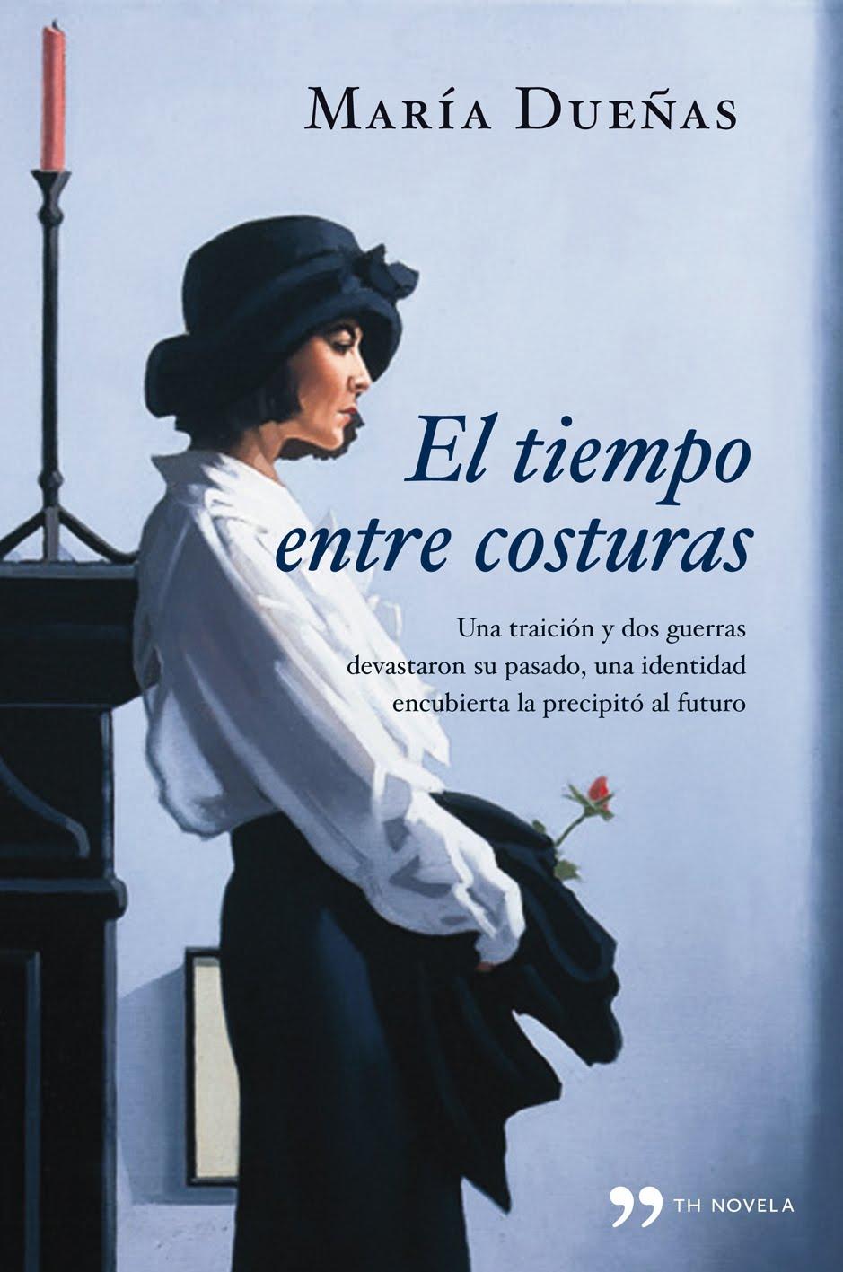 EL TIEMPO ENTRE COSTURAS. María Dueñas. Novela. Temas de Hoy