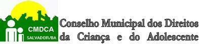 CMDCA Salvador - Crianças e Adolescentes